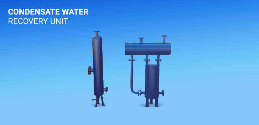 Condensate Water (Recovery Unit)